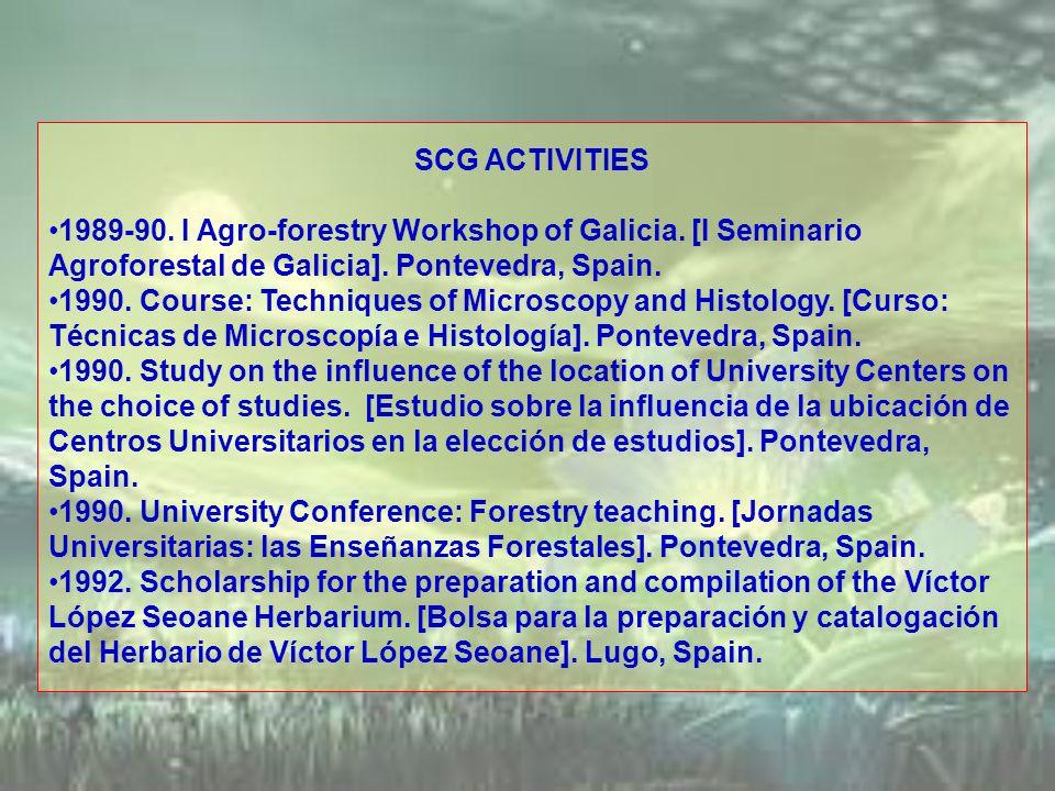 SCG ACTIVITIES 1989-90. I Agro-forestry Workshop of Galicia. [I Seminario Agroforestal de Galicia]. Pontevedra, Spain.